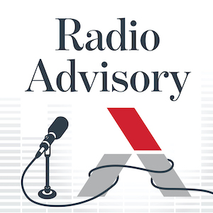 Radio Advisory, a podcast for busy health care leaders.
