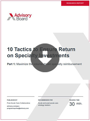 Advisory-Board-10-tactics-to-ensure-return-on-specialty-investments-Part1-Thumbnail
