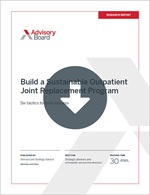 Build a Sustainable Outpatient Joint Replacement Program